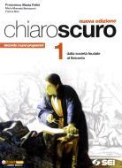 Chiaroscuro. Per le Scuole superiori vol.1