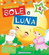 Sole e luna. Per la 2ª classe della Scuola materna