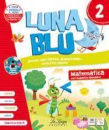Luna blu. Per la Scuola elementare. Con e-book. Con espansione online vol.2