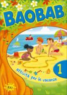 Baobab. Attività per le vacanze. Per la 1ª classe elementare vol.1