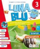 Luna blu. Per la Scuola elementare. Con e-book. Con espansione online vol.3