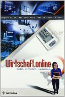 Wirtschaft.online. Handel, Wirtschaft, Landeskunde. Per le Scuole superiori