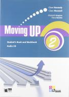 Moving up. Student's book-Workbook. Per le Scuole superiori. Con CD Audio vol.2