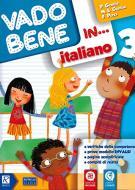 Vado bene in... Italiano. Per la 3ª classe elementare