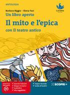 Un libro aperto. Cercarsi, trovarsi, costruirsi leggendo. Con Il mito e l'epica con il teatro antico. Per la Scuola media. Con e-book. Con espansione online