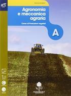 Agronomia e meccanica agraria. Openbook-Extrakit. Per le Scuole superiori. Con e-book. Con espansione online