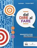 Dal dire al fare. Grammatica d'uso dell'italiano. Per le Scuole superiori. Con e-book. Con espansione online