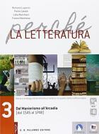 Perché la letteratura. Per le Scuole superiori. Con e-book. Con espansione online vol.3