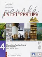 Perché la letteratura. Per le Scuole superiori. Con e-book. Con espansione online vol.4