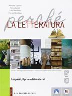 Perché la letteratura. Leopardi. Per le Scuole superiori. Con e-book. Con espansione online