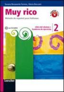 Muy rico. Libro del alumno-Cuaderno de ejercicios. Per la Scuola media. Con CD Audio. Con espansione online vol.2
