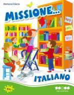 Missione... italiano. Per scoprire. Per la Scuola elementare