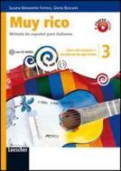 Muy rico. Libro del alumno-Cuaderno de ejercicios. Per la Scuola media. Con CD Audio. Con espansione online vol.3