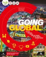 Going global. Per le Scuole superiori. Con e-book. Con espansione online. Con CD-ROM