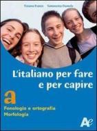 L' italiano per fare e per capire. Per la scuola media vol.2