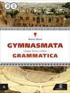 Gymnasmata. Grammatica. Per i Licei e gli Ist. magistrali. Con e-book. Con espansione online