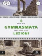 Gymnasmata. Lezioni. Eureka. Per i Licei e gli Ist. magistrali. Con e-book. Con espansione online vol.1