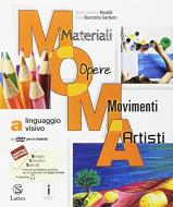 M.O.M.A. Materiali-opere-movimenti-artisti. Per la Scuola media. Con e-book. Con espansione online vol.A
