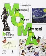 M.O.M.A. Materiali-opere-movimenti-artisti. Per la Scuola media. Con e-book. Con espansione online. Con 2 libri: Tavole-Mi preparo per l'interrogazione. Con DVD-ROM vol.B