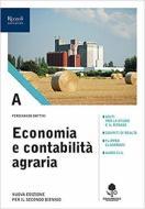 Economia e contabilità agraria. Con prontuario. Per gli Ist. tecnici agrari. Con e-book. Con espansione online vol.A