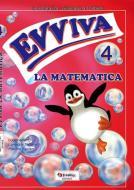 Evviva le matematica. Per la Scuola elementare vol.4