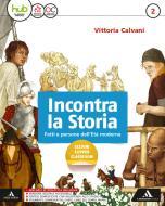 Incontra la storia. Per la Scuola media. Con e-book. Con espansione online. Con 2 libri: Atlante-Laboratorio vol.2