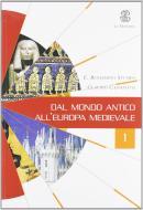Dal mondo antico all'Europa medievale. Con Laboratorio. Per le Scuole superiori vol.1