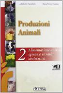 Corso di produzioni animali. Per gli Ist. tecnici e professionali. Con e-book. Con espansione online vol.2