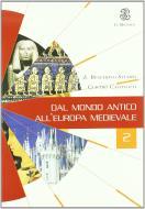 Dal mondo antico all'Europa medievale. Con Laboratorio. Per le Scuole superiori vol.2