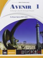Avenir. Anthologie culturelle de langue français. Per le Scuole superiori. Con e-book. Con espansione online vol.1