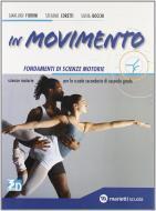 In movimento. Vol. A: Fondamenti di scienze motorie. Per le Scuole superiori. Con espansione online