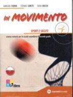 In movimento. Vol. B: sport e salute. Per le Scuole superiori. Con espansione online