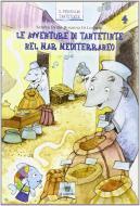 Le avventure di Tantetinte nel mar Mediterraneo. Per la 4ª classe elementare