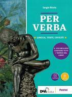 Per verba. Lingua, testi, civiltà. Con Dizionario. Per i Licei. Con ebook. Con espansione online