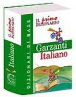 Il primo dizionario di italiano. Dizionari di base Garzanti