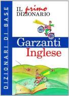 Il primo dizionario di inglese. Dizionari di base Garzanti