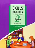 Skills builder for young learners. Flyers. Student's book. Per la Scuola media vol.2