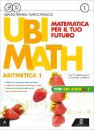 Ubi math. Matematica per il futuro. Aritmetica-Geometria 1-Quaderno Ubi math più 1. Per la Scuola media. Con e-book. Con espansione online vol.1