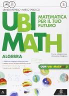 Ubi math. Matematica per il futuro. Algebra-Geometria 3-Quaderno di Ubi math più. Per la Scuola media. Con e-book. Con espansione online vol.3