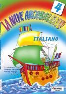 La nave arcobaleno. Italiano. Per la Scuola elementare vol.4