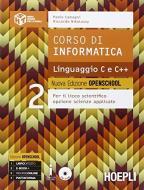 Corso di informatica linguaggio C e C++. Ediz. openschool. Per il Liceo scientifico. Con e-book. Con espansione online vol.2