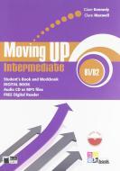 Moving up. Intermediate. Student's book-Workbook. Per le Scuole superiori. Con CD Audio. Con CD-ROM. Con espansione online