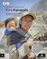 L' ora di geografia. Vol. unico. Con Atlante. Per le Scuole superiori. Con e-book. Con espansione online