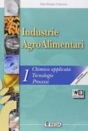 Industrie agroalimentari. Per gli Ist. tecnici agrari. Con e-book. Con espansione online vol.1