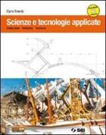 Scienze e tecnologie applicate. Indirizzo costruzioni, ambiente e territorio. Con espansione online. Per le Scuole superiori. Con DVD-ROM