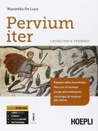 Pervium iter. Latino. Per il triennio dei Licei e degli Ist. magistrali. Con e-book. Con espansione online