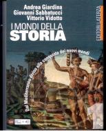 I mondi della storia. Per le Scuole superiori vol.1