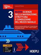 Nuovo scienze della navigazione, struttura e conduzione del mezzo navale. Con e-book. Con espansione online. Per gli Ist. tecnici nautici vol.3