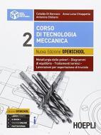 Corso di tecnologia meccanica. Ediz. openschool. Per gli Ist. tecnici industriali. Con e-book. Con espansione online vol.2