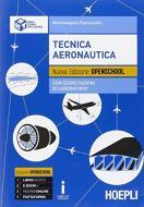 Tecnica aeronautica con esercitazioni. Per gli Ist. tecnici aeronautici. Con e-book. Con espansione online